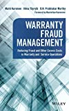 Warranty Fraud Management: Reducing Fraud and Other Excess Costs in Warranty and Service O...