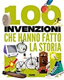 100 invenzioni che hanno fatto la storia
