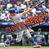It's Outta Here!: The Might and Majesty of the Home Run (Spectacular Sports)