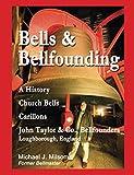 Bells & Bellfounding: A History, Church Bells, Carillons, John Taylor & Co., Bellfounders, Loughborough, England