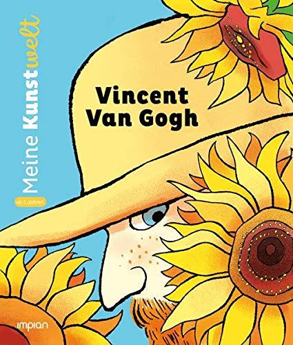 Vincent van Gogh: Meine Kunstwelt