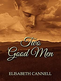Two Good Men (Carmichael Saga Book 4) by [Elisabeth Cannell]