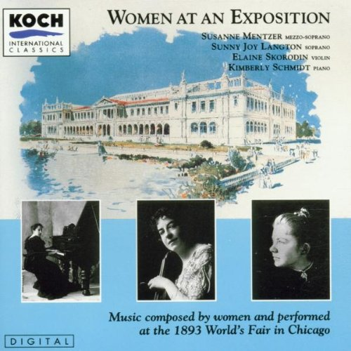 Women at an Exposition: Music Composed by Women and Performed at the 1893 World