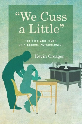 We Cuss a Little: The Life and Times of a School Psychologist