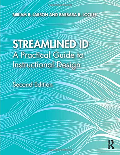 Compare Textbook Prices for Streamlined ID: A Practical Guide to Instructional Design 2 Edition ISBN 9780815366706 by Larson, Miriam B.,Lockee, Barbara B.