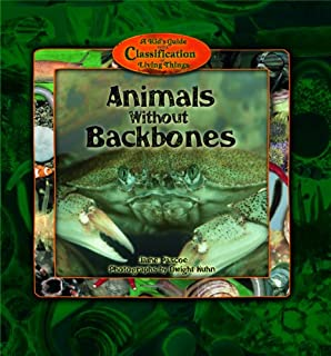 Animals Without Backbones (Kid's Guide to the Classification of Living Things)