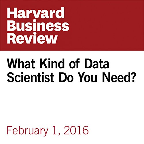 What Kind of Data Scientist Do You Need? copertina