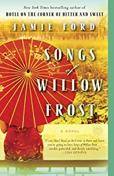Songs of Willow Frost: A Novel by [Jamie Ford]