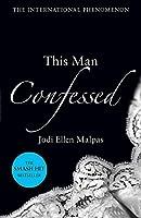 This Man Confessed