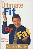 The Ultimate Fit or Fat (Get inShape and Stay in Shape with America s Best-Loved and Most Effective Fitness Teacher)