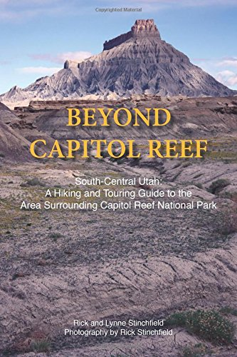 Image OfBeyond Capitol Reef: South-Central Utah: A Hiking And Touring Guide To The Area Surrounding Capitol Reef National Park