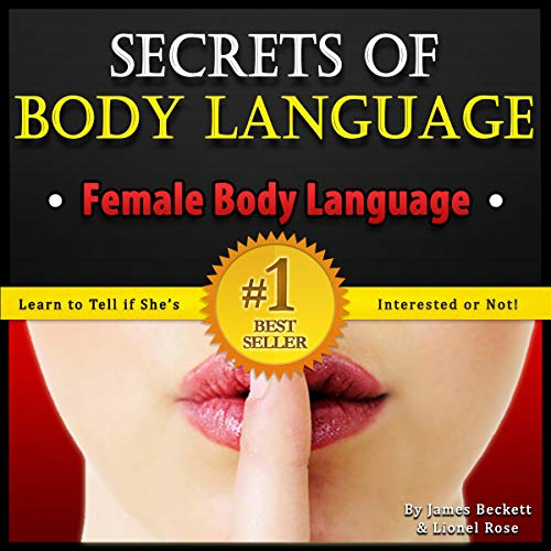 Body Language: Secrets of Body Language - Female Body Language. Learn to Tell If She's Interested or Not! audiobook cover art