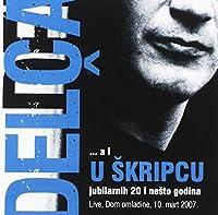 U SKRIPCU - Delca A I U Skripcu (1 CD)