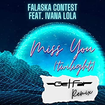 Miss You (Twilight) (Get Far Remix)