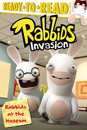 Rabbids at the Museum (Ready-To-Read, Level 3: Rabbids Invasion)
