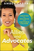Allies and Advocates: Creating an Inclusive and Equitable Culture