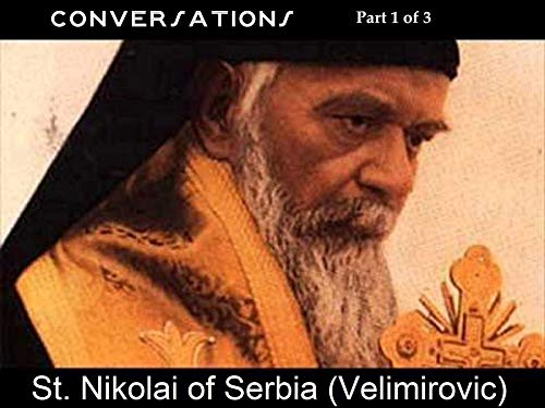 Conversations 1of3: by St. Nikolai of Serbia (Velimirovich) (English Edition)