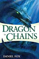 Dragon in Chains (Moshui: The Books of Stone and Water)