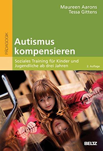 Autismus kompensieren: Soziales Training für Kinder und Jugendliche ab drei Jahren