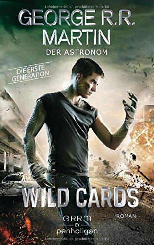 Wild Cards. Die erste Generation 03 - Der Astronom: Roman (Wild Cards - 1. Generation, Band 3)