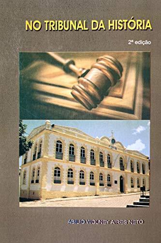 NO TRIBUNAL DA HISTÓRIA (Portuguese Edition)