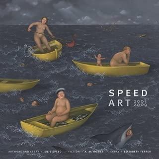 Speed Art: Art, 2003–2009