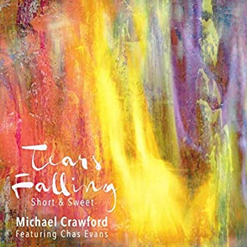 Tears Falling, Short and Sweet (feat. Chas Evans)