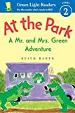 At the Park: A Mr. and Mrs. Green Adventure (Green Light Readers Level 2)