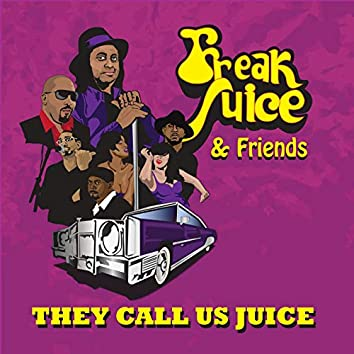 They Call Us Juice