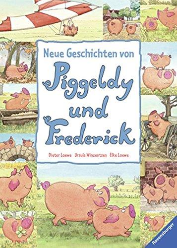 Neue Geschichten von Piggeldy und Frederick - Band 1