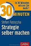 30 Minuten Strategie selber machen - Stefan Pastuszka