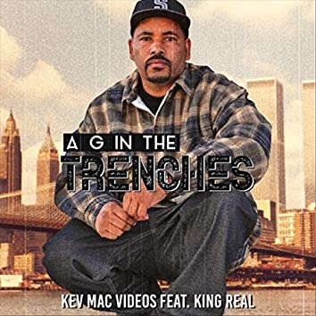 A G in the Trenches (feat. King Real)