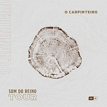 O Carpinteiro: Som do Reino Tour (Ao Vivo)