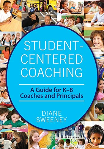 Compare Textbook Prices for Student-Centered Coaching: A Guide for K–8  Coaches and Principals 1 Edition ISBN 9781412980432 by Sweeney, Diane