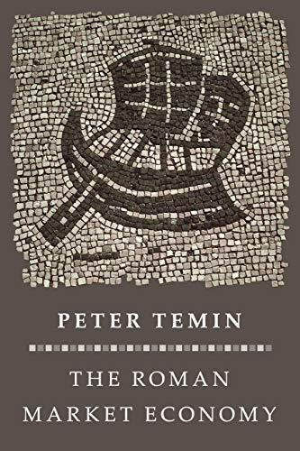 The Roman Market Economy (Princeton Economic History of the Western World)