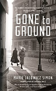 Gone to Ground: One woman's extraordinary account of survival in the heart of Nazi Germany by Marie Jalowicz-Simon (2015-02-26)