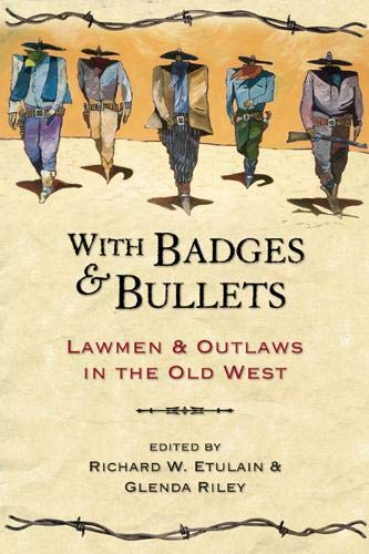 Compare Textbook Prices for With Badges and Bullets Notable Westerners 1st Edition ISBN 9781555914332 by Etulain, Richard W.
