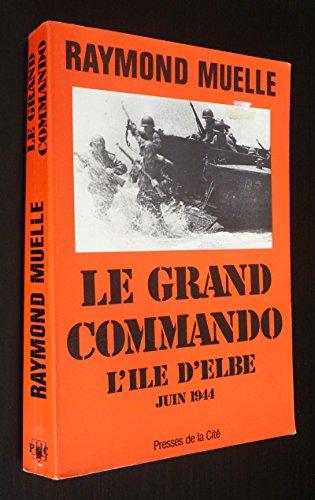 Le grand commando - l'île d'Elbe juin 1944 -