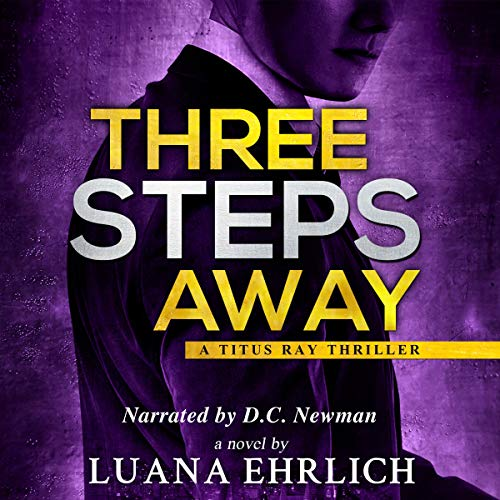 Three Steps Away: A Titus Ray Thriller Titelbild