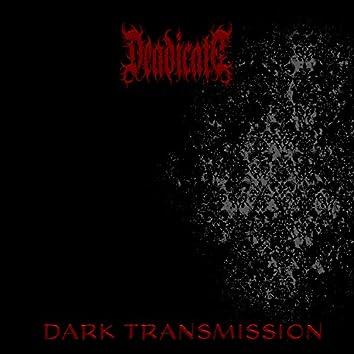 Dark Transmission