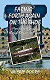 Faring Forth Again on the Shoe: More tales of Barging through Belgium to France (English Edition)