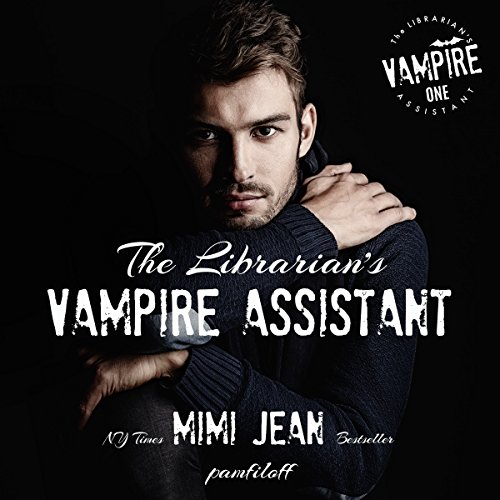 The Librarian's Vampire Assistant (Volume 1) Audiobook By Mimi Jean Pamfiloff cover art