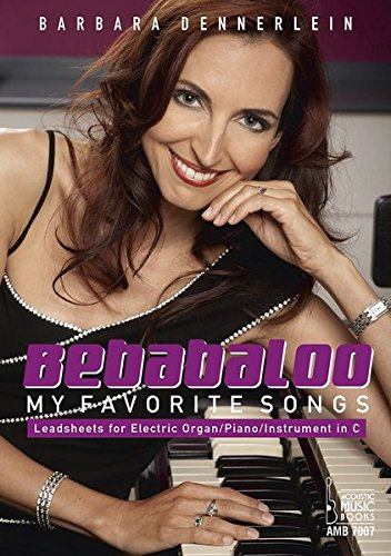 Bebabaloo. My Favorite Songs.: Leadsheets for Electric Organ/Piano/Instrument in C