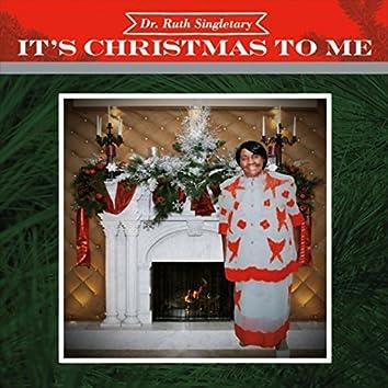 It's Christmas to Me