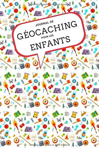 Journal de Géocaching pour les Enfants: Carnet de Géocaching pour enfants et adultes⎪Journal avec fiches pratiques à compléter ⎪Chaque fiche a ... trésor⎪Format 6x9 pouces⎪Couverture brillant