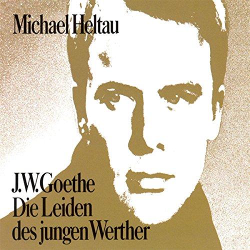 Die Leiden des jungen Werther                   Autor:                                                                                                                                 Johann Wolfgang von Goethe                               Sprecher:                                                                                                                                 Michael Heltau                      Spieldauer: 1 Std. und 33 Min.     4 Bewertungen     Gesamt 4,3