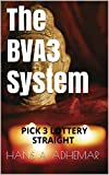 The BVA3 System: Pick 3 lottery straight system