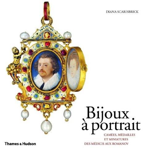 Bijoux à portrait : Camées, médailles et miniatures, des Médicis aux Romanov...