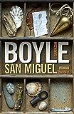 Thomas C. Boyle: San Miguel