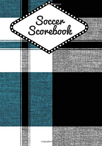 Soccer Scorebook: Athletic Soccer Training and Score Record Log Sheet, Scoring Notebook Journal for Outdoor Games, Gifts for Footballers, Coaches, ... Many More 7x10 120 Pages. (Football Logbook)